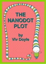 The Nanodot Plot ebook by Viv Doyle