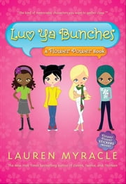 Luv Ya Bunches - A Flower Power Book ebook by Lauren Myracle