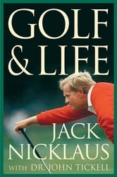 Golf & Life ebook by Jack Nicklaus,John Tickell