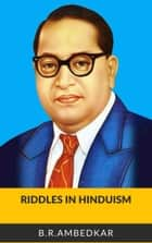 Riddles in Hinduism ebook by B. R. Ambedkar