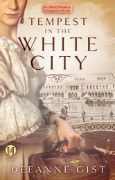 Tempest in the White City: A Prelude to Fair Play ebook by Deeanne Gist