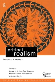 Critical Realism - Essential Readings ebook by Margaret Archer,Roy Bhaskar,Andrew Collier,Tony Lawson,Alan Norrie