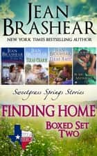 Finding Home Boxed Set Two - Sweetgrass Springs Books 11-14 ebook by Jean Brashear