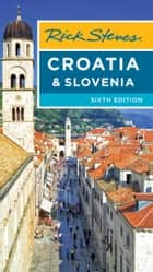 Rick Steves Croatia & Slovenia ebook by Rick Steves, Cameron Hewitt