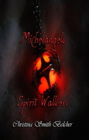 Michelangelo Spirit Walkers ebook by Christina Smith Belcher