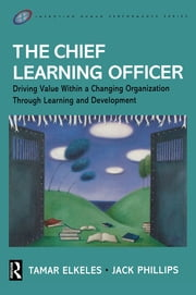 The Chief Learning Officer (CLO) ebook by Tamar Elkeles,Jack J. Phillips