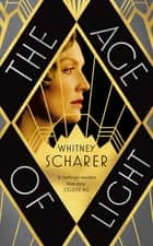 The Age of Light ebook by Whitney Scharer