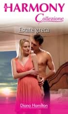 Estate greca ebook by Diana Hamilton