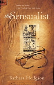 The Sensualist - An Illustrated Novel ebook by Barbara Hodgson