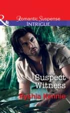 Suspect Witness (Mills & Boon Intrigue) 電子書 by Ryshia Kennie