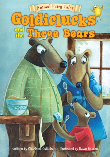 Goldiclucks and the Three Bears ebook by Charlotte Guillain