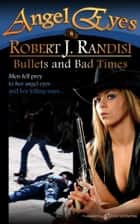 Bullets and Bad Times ebooks by Robert J. Randisi