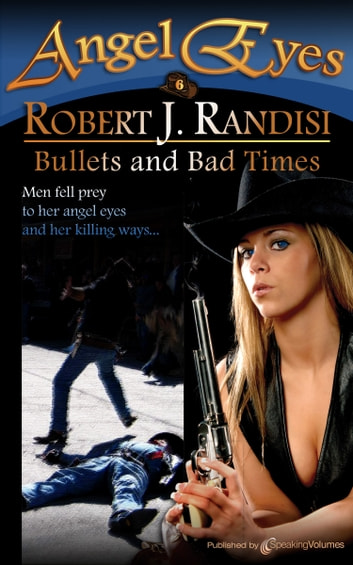 Bullets and Bad Times ebook by Robert J. Randisi
