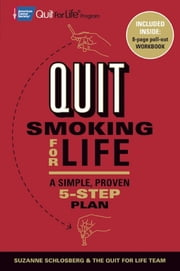 Quit Smoking for Life - A Simple, Proven 5-Step Plan ebook by Suzanne Schlosberg