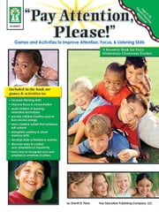 """Pay Attention, Please!"", Grades PK - 5 ebook by Sherrill B. Flora, M. S."