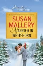 Married in Whitehorn eBook by Susan Mallery