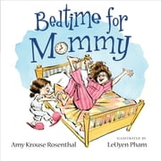 Bedtime for Mommy ebook by Amy Krouse Rosenthal,LeUyen Pham