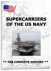 Supercarriers of the US Navy - The Complete History ebook by