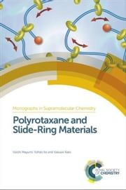 Polyrotaxane and Slide-Ring Materials ebook by Mayumi, Koichi