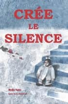 Crée le Silence ebook by Nadia Forte