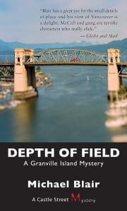 Depth of Field - A Granville Island Mystery ebook by Michael Blair