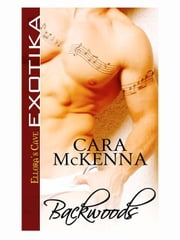 Backwoods (Shivaree, Book One) ebook by Cara McKenna