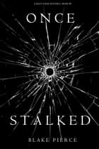 Once Stalked (A Riley Paige Mystery—Book 9) ebook by Blake Pierce