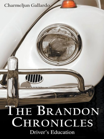 The Brandon Chronicles - Driver's Education eBook by Charmeljun Gallardo