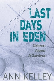 Last Days in Eden ebook by Ann Kelley