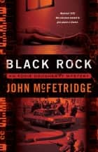 Black Rock - An Eddie Dougherty Mystery ebook by John McFetridge
