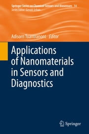 Applications of Nanomaterials in Sensors and Diagnostics ebook by Adisorn Tuantranont
