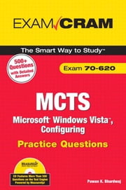 MCTS 70-620 Practice Questions: Microsoft Windows Vista Client Configuring ebook by Bhardwaj, Pawan K.