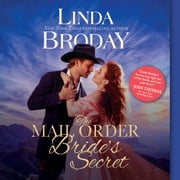 The Mail Order Bride's Secret audiobook by Linda Broday