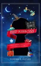 Red Ribbons ebook by Vanessa K. Eccles