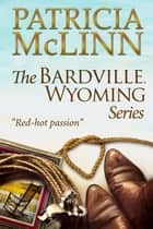 The Bardville, Wyoming Series - Books 1-3 ebook by Patricia McLinn
