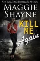 Kill Me Again ebook by Maggie Shayne
