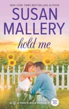 Hold Me ebook by Susan Mallery