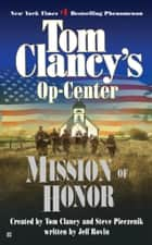 Mission of Honor - Op-Center 09 ebook by Tom Clancy, Steve Pieczenik