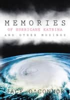 Memories of Hurricane Katrina and Other Musings ebook by Jack O'Connor