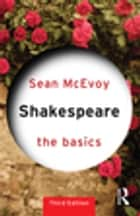 Shakespeare: The Basics ebook by Sean McEvoy