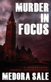 Murder In Focus - A John Sanders/Harriet Jeffries Mystery ebook by Medora Sale
