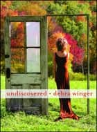 Undiscovered ebook by Debra Winger, Phillippe Petit