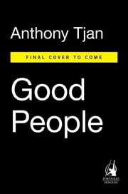 Good People - The Only Leadership Decision That Really Matters ebook by Anthony Tjan