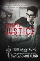 Cold Justice - The Asylum Fight Club, #4 ebook by Bianca Sommerland, Tibby Armstrong