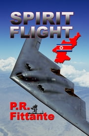Spirit Flight ebook by P. R. Fittante