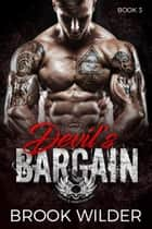 Devil's Bargain - Devil's Martyrs MC, #3 ebook by Brook Wilder