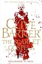 The Scarlet Gospels ebook by Clive Barker