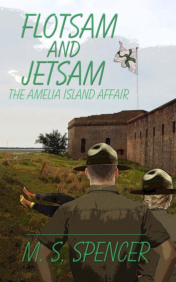 Flotsam and Jetsam: the Amelia Island Affair ebook by M. S. Spencer
