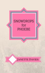 "Snowdrops for Phoebe - ""Hey! Zeus!!"", #1 ebook by Janette Davies"