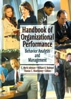 Handbook of Organizational Performance ebook by William K Redmon,Thomas C Mawhinney,Carl Merle Johnson